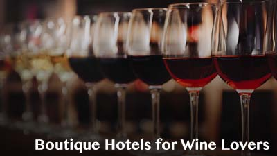 Boutique Hotels for Wine Lovers
